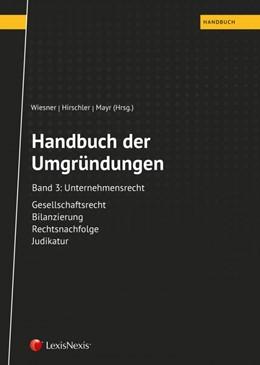 Abbildung von Mayr / Wiesner / Hirschler | Handbuch der Umgründungen, Band 3 | 2019 | Band 3: Unternehmensrecht