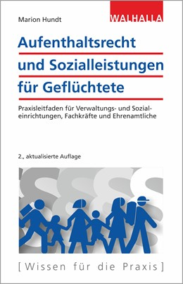Abbildung von Hundt   Aufenthaltsrecht und Sozialleistungen für Geflüchtete   2. Auflage   2021   beck-shop.de