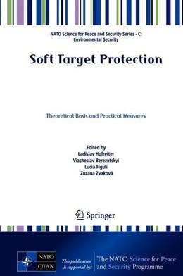 Abbildung von Hofreiter / Berezutskyi / Figuli / Zvaková   Soft Target Protection   1st ed. 2019   2019   Theoretical Basis and Practica...
