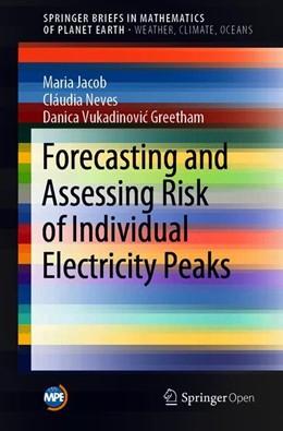 Abbildung von Jacob / Neves / Vukadinovic Greetham | Forecasting and Assessing Risk of Individual Electricity Peaks | 1st ed. 2020 | 2019