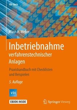 Abbildung von Weber | Inbetriebnahme verfahrenstechnischer Anlagen | 5. Auflage | 2019 | beck-shop.de