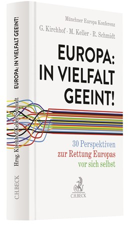 Abbildung von Kirchhof / Keller / Schmidt | Europa: In Vielfalt geeint! | 2020 | 30 Perspektiven zur Rettung Eu...