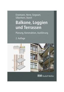 Abbildung von Einemann / Herre / Siegwart | Balkone, Loggien und Terrassen | 2. Auflage | 2019 | Planung, Konstruktion, Ausführ...