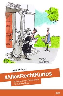 Abbildung von Diringer   #AllesRechtKurios   1.Auflage   2019   Heiteres aus deutschen Gericht...