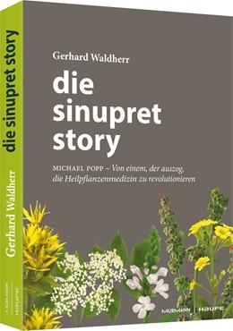 Abbildung von Waldherr | Die Sinupret-Story | 2019 | Michael Popp: Von einem, der a...