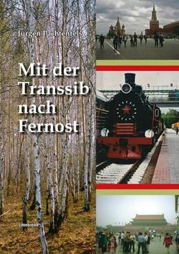 Abbildung von Pachtenfels | Mit der Transsib nach Fernost | 1. Auflage | 2019 | beck-shop.de