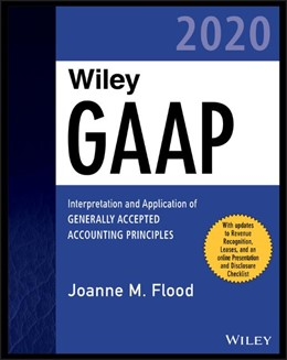 Abbildung von Flood | Wiley GAAP 2020: Interpretation and Application of Generally Accepted Accounting Principles | 2020
