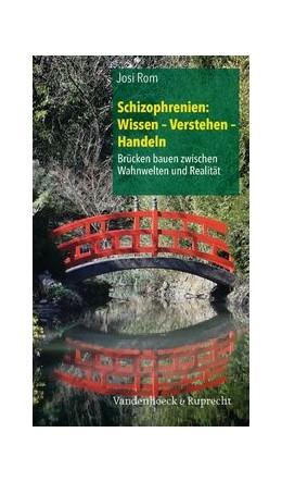 Abbildung von Rom   Schizophrenien: Wissen - Verstehen - Handeln   1., Aufl   2013   Brücken bauen zwischen Wahnwel...