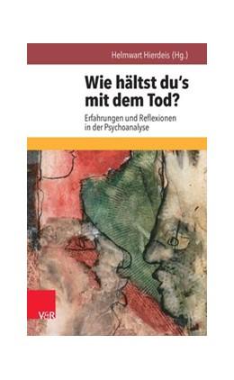 Abbildung von Hierdeis | Wie hältst du's mit dem Tod? | 1. Auflage | 2014 | beck-shop.de