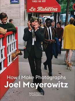 Abbildung von Joel Meyerowitz: How I Make Photographs   2020