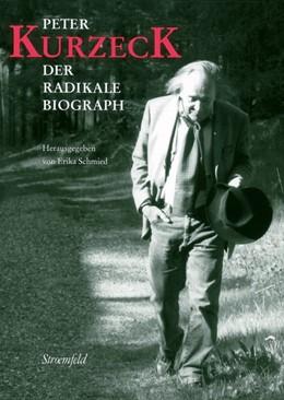 Abbildung von Schmied | Peter Kurzeck | 2019 | Der radikale Biograph