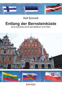 Abbildung von Schmidt | Entlang der Bernsteinküste | 1. Auflage | 2019 | Eine Autoreise durch das Balti...