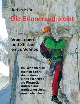 Abbildung von Höfer   Die Erinnerung bleibt   2019   Vom Leben und Sterben eines So...