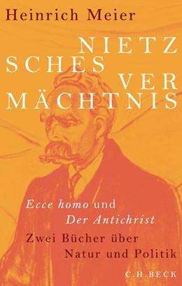 Abbildung von Meier | Nietzsches Vermächtnis | 2019 | Ecce homo und Der Antichrist