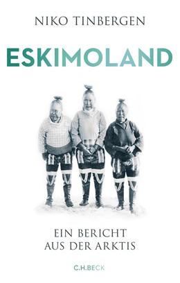 Abbildung von Tinbergen   Eskimoland   2019   Ein Bericht aus der Arktis