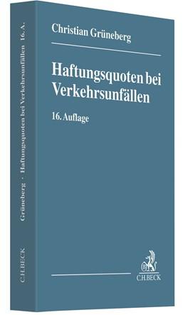 Abbildung von Grüneberg   Haftungsquoten bei Verkehrsunfällen   16., neu bearbeitete und erweiterte Auflage   2020   Eine systematische Zusammenste...