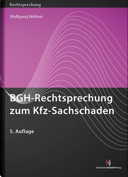 Abbildung von Wellner | BGH-Rechtsprechung zum Kfz-Sachschaden | 5. Auflage | 2019 | beck-shop.de