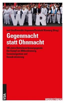 Abbildung von Gün / Hopmann / Niemerg (Hrsg.) | Gegenmacht statt Ohnmacht | 2019 | 100 Jahre Betriebsverfassungsg...