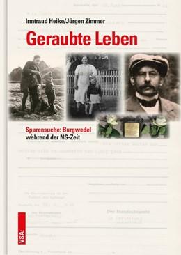 Abbildung von Heike / Zimmer | Geraubte Leben | 1. Auflage | 2019 | beck-shop.de