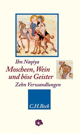 Abbildung von Naqiya   Moscheen, Wein und böse Geister   2019   Die zehn Verwandlungen des Bet...