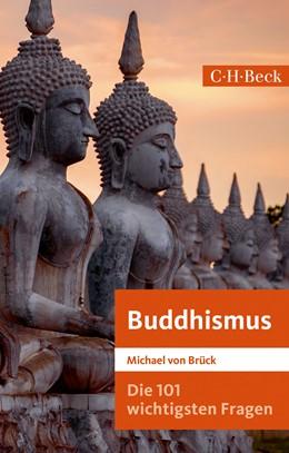 Abbildung von Brück | Die 101 wichtigsten Fragen: Buddhismus | 1. Auflage | 2019 | 7049 | beck-shop.de