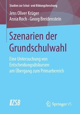 Abbildung von Krüger / Roch | Szenarien der Grundschulwahl | 1. Auflage | 2019 | beck-shop.de