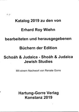 Abbildung von Wiehn   Katalog zu den von Erhard Roy Wiehn bearbeiteten und herausgegebenen Büchern der Edition Schoáh & Judaica - Shoáh & Judaica / Jewish Studies   2019