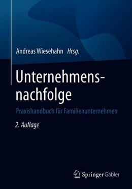 Abbildung von Wiesehahn | Unternehmensnachfolge | 2., aktualisierte und erweiterte Auflage | 2020 | Praxishandbuch für Familienunt...
