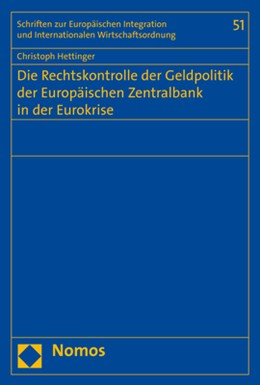 Abbildung von Hettinger | Die Rechtskontrolle der Geldpolitik der Europäischen Zentralbank in der Eurokrise | 1. Auflage | 2019 | 51 | beck-shop.de