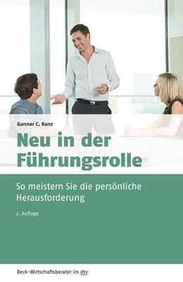 Abbildung von Kunz | Neu in der Führungsrolle | 2., volllständig überarbeitete Auflage | 2020 | So meistern Sie die persönlich... | 50969