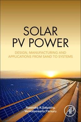 Abbildung von Satpathy / Pamuru | Solar PV Power | 2020 | Design, Manufacturing and Appl...