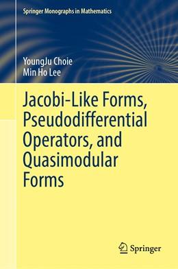 Abbildung von Choie / Lee | Jacobi-Like Forms, Pseudodifferential Operators, and Quasimodular Forms | 1st ed. 2019 | 2020