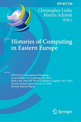 Abbildung von Leslie / Schmitt | Histories of Computing in Eastern Europe | 1st ed. 2019 | 2019 | IFIP WG 9.7 International Work... | 549
