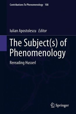 Abbildung von Apostolescu | The Subject(s) of Phenomenology | 1. Auflage | 2019 | 108 | beck-shop.de