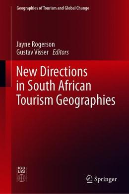 Abbildung von Rogerson / Visser | New Directions in South African Tourism Geographies | 1st ed. 2020 | 2019