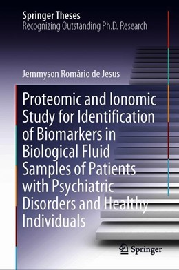 Abbildung von de Jesus | Proteomic and Ionomic Study for Identification of Biomarkers in Biological Fluid Samples of Patients with Psychiatric Disorders and Healthy Individuals | 1st ed. 2019 | 2019