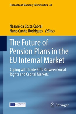 Abbildung von da Costa Cabral / Cunha Rodrigues | The Future of Pension Plans in the EU Internal Market | 1st ed. 2019 | 2019 | Coping with Trade-Offs Between... | 48