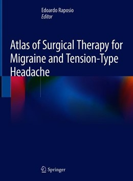 Abbildung von Raposio   Atlas of Surgical Therapy for Migraine and Tension-Type Headache   1st ed. 2020   2019