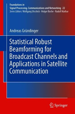Abbildung von Gründinger | Statistical Robust Beamforming for Broadcast Channels and Applications in Satellite Communication | 1st ed. 2020 | 2019 | 22