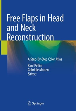 Abbildung von Pellini / Molteni | Free Flaps in Head and Neck Reconstruction | 1st ed. 2020 | 2019 | A Step-By-Step Color Atlas