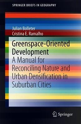 Abbildung von Bolleter / Ramalho   Greenspace-Oriented Development   1. Auflage   2019   beck-shop.de