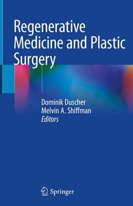 Abbildung von Duscher / Shiffman | Regenerative Medicine and Plastic Surgery | 1. Auflage | 2019 | beck-shop.de