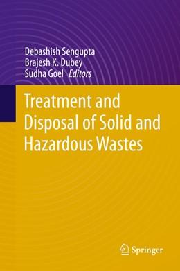 Abbildung von Sengupta / Dubey   Treatment and Disposal of Solid and Hazardous Wastes   1. Auflage   2021   beck-shop.de