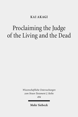 Abbildung von Akagi | Proclaiming the Judge of the Living and the Dead | 2019 | The Christological Significanc... | 494