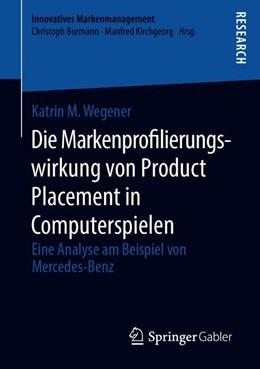 Abbildung von Wegener | Die Markenprofilierungswirkung von Product Placement in Computerspielen | 2019 | Eine Analyse am Beispiel von M...