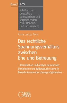 Abbildung von Tonn | Das rechtliche Spannungsverhältnis zwischen Ehe und Betreuung | 1. Auflage | 2019 | 265 | beck-shop.de
