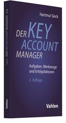 Abbildung von Sieck | Der Key Account Manager | 2., überarbeitete und aktualisierte Auflage | 2020 | Aufgaben, Werkzeuge und Erfolg...