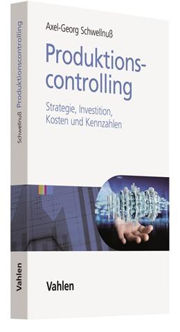 Abbildung von Schwellnuß | Produktionscontrolling | 1. Auflage | 2021 | beck-shop.de
