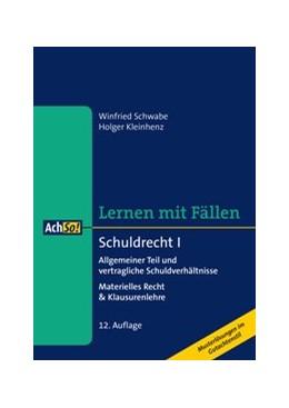 Abbildung von Schwabe / Kleinhenz | Lernen mit Fällen • Schuldrecht I | 12., überarbeitete Auflage | 2019 | Allgemeiner Teil und vertragli...