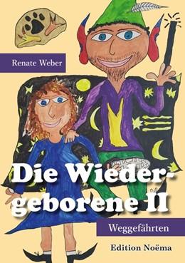 Abbildung von Weber | Die Wiedergeborene II | Auflage | 2019 | Weggefährten